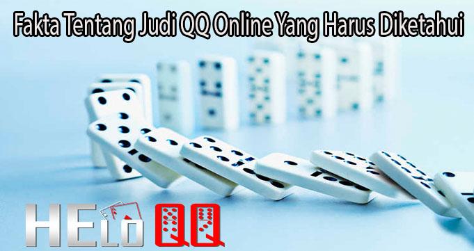 Fakta Tentang Judi QQ Online Yang Harus Diketahui