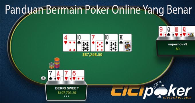 Panduan Bermain Poker Online Yang Benar